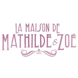 La Maison de Mathilde & Zoé